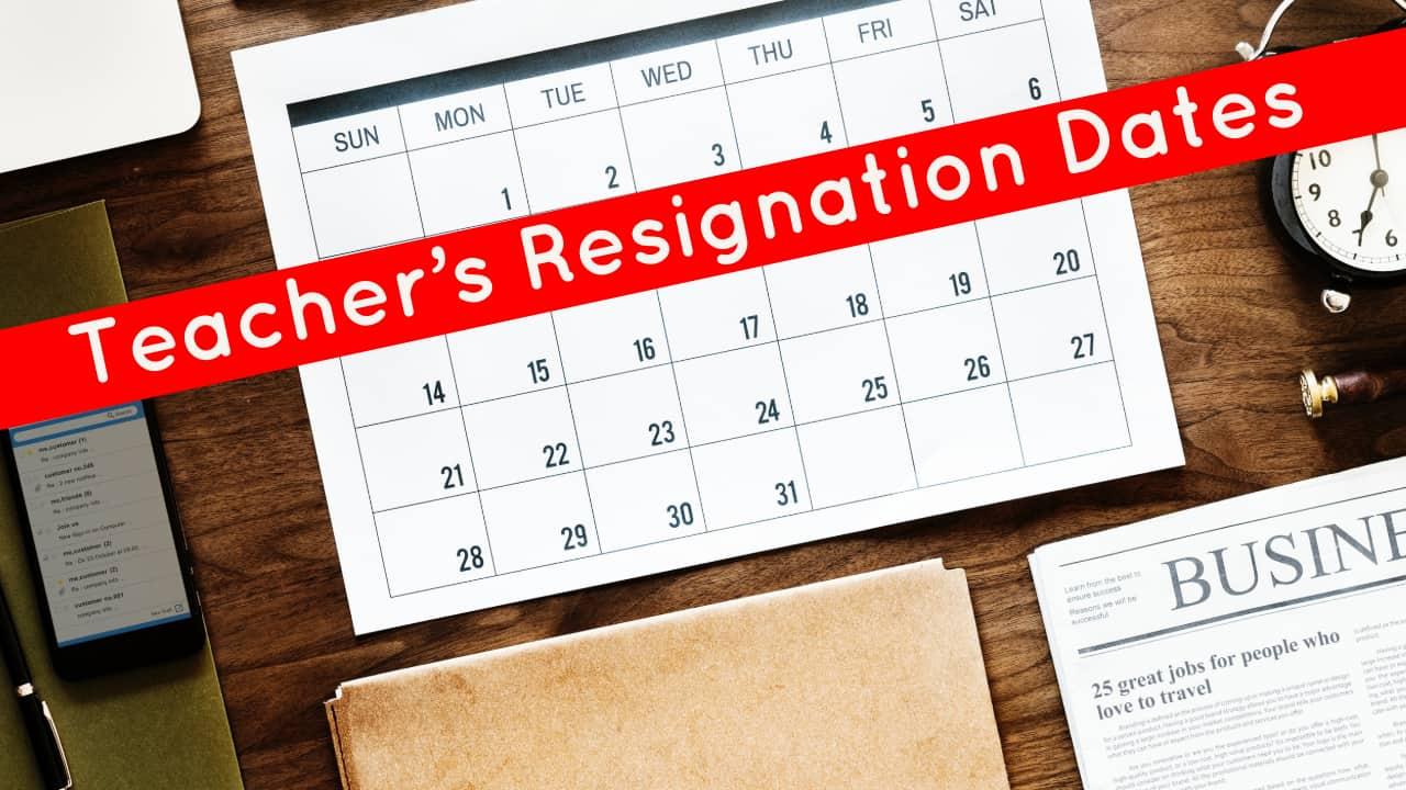 teachers resignation dates