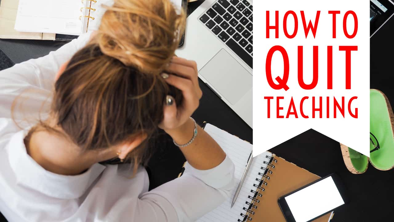 quitting teaching how to quit teaching