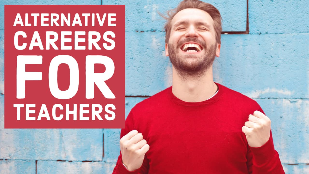 alternative careers for teachers jobs for ex-teachers