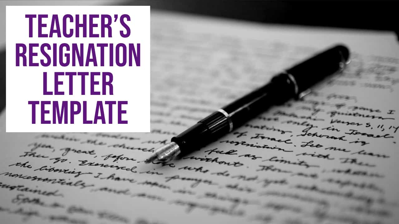Resignation Letter for Teachers (template) - Quitting Teaching