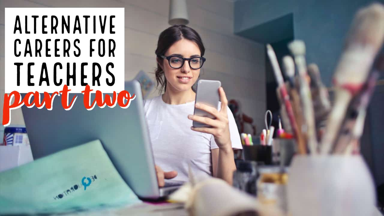 alternative careers for teachers part two