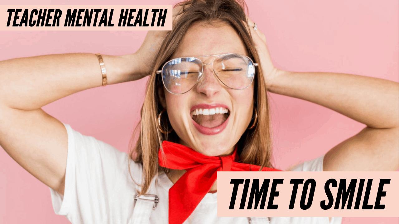 teacher mental health happy teacher