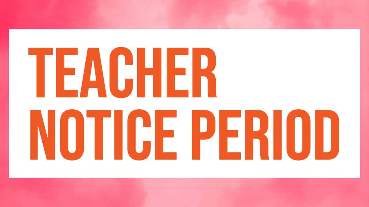 teacher notice period