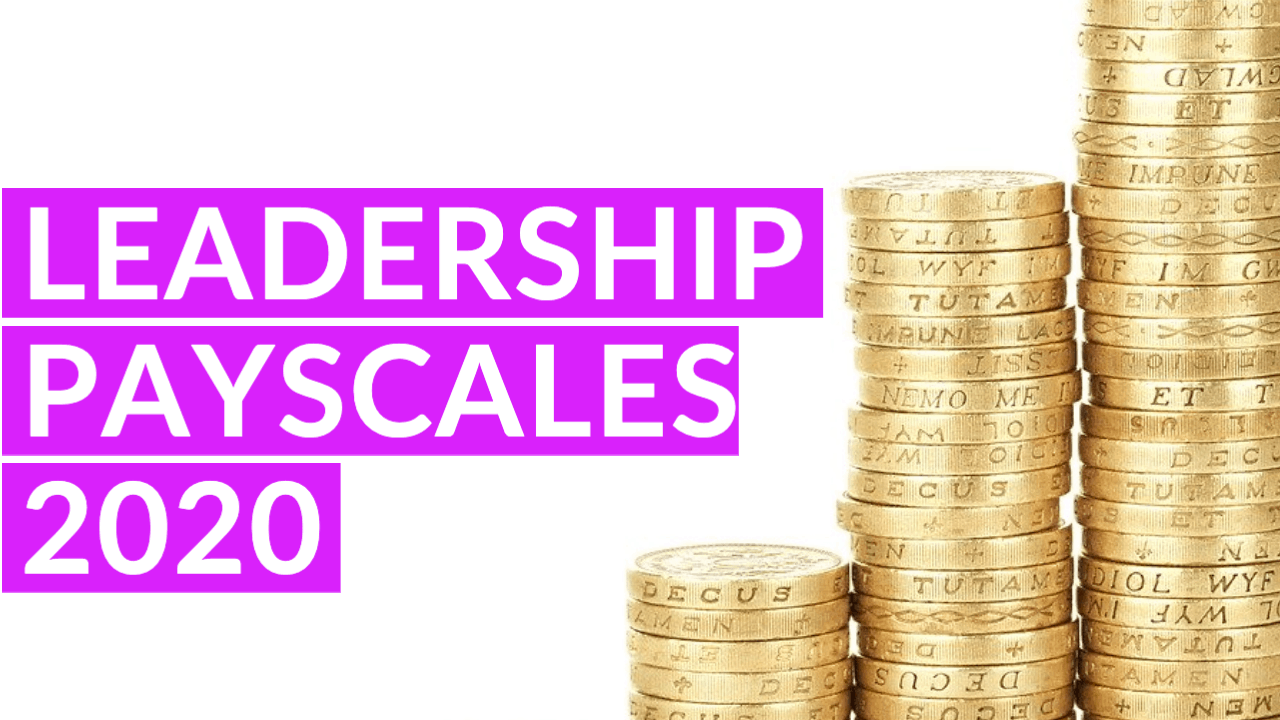 leadership payscales 2020 2021 2022 2023 2024 payscales for school leaders